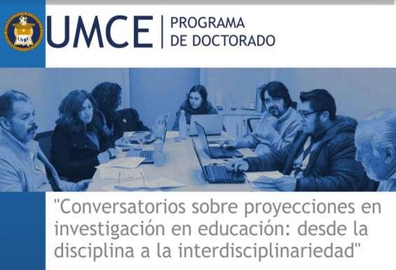 """Doctorado en Educación UMCE organiza """"Conversatorios virtuales sobre proyecciones  en investigación en educación: desde la disciplina a la interdisciplinariedad"""""""
